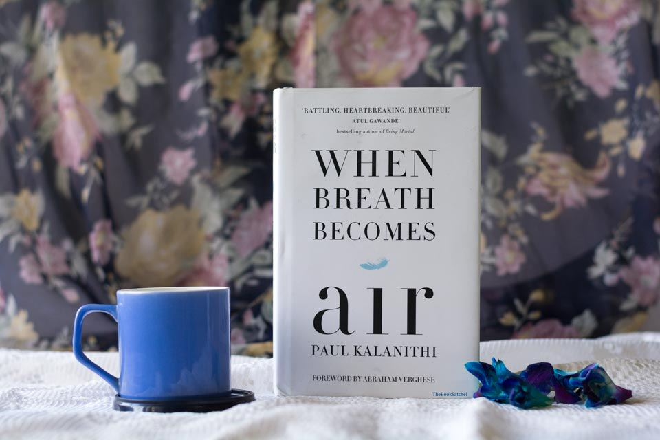 Book Review : When Breath Becomes Air by Paul Kalanithi