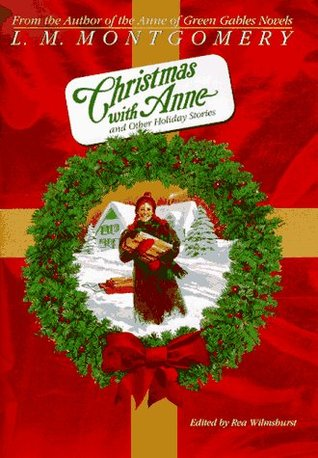 Christmas with Anne and other stories by L. M. Montgomery