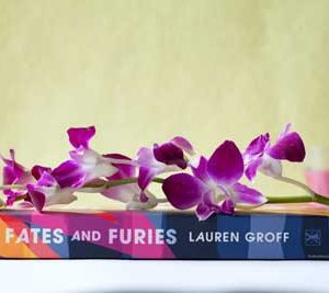Fates And Furies By Lauren Groff – Unsettling And Surprising