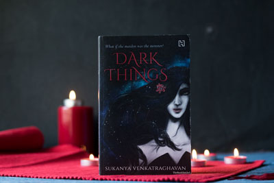 Dark Things By Sukanya Venkatraghavan – A Fantasy Read Studded With Indian Mythology