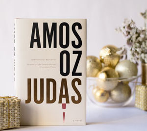 Judas By Amos Oz – Story Of A Traitor And The History Of A Country