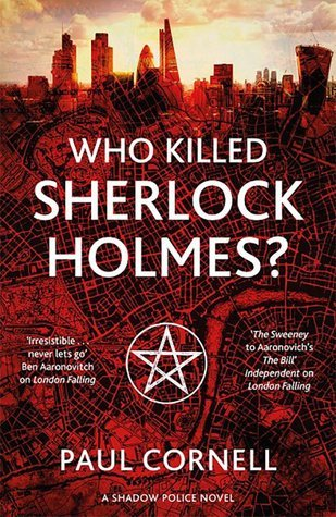 Who killed Sherlock Holmes by Paul Cornell