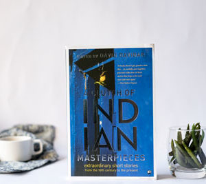 A Clutch Of Indian Masterpieces Edited By David Davidar- A Book That Stays True To The Title