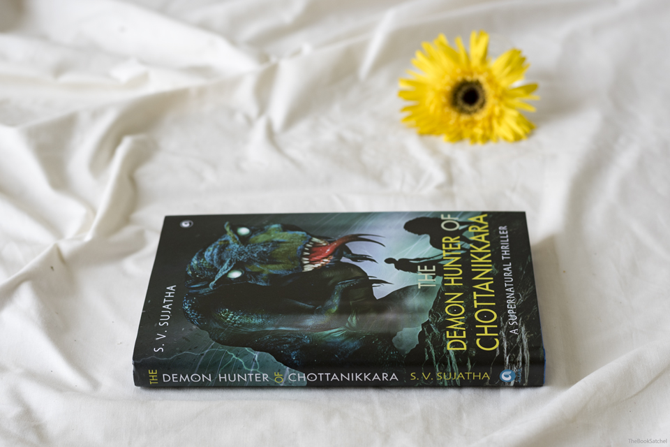 The Demon Hunter of Chottanikkara by S. V. Sujatha