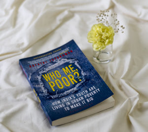 Who Me, Poor? By Gayatri Jayaraman – Real Stories For And About The Urban Poor Of India