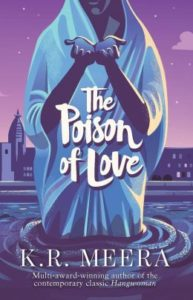 Women in Translation Month #WITMonth: The poison of love by K. R. Meera