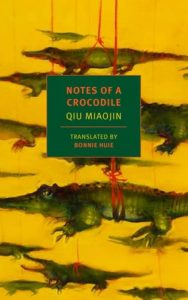 Women in Translation Month #WITMonth : Notes of a crocodile by Qiu Miaojin
