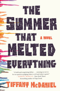 The Summer that Melted Everything by Tiffany Mc Daniel